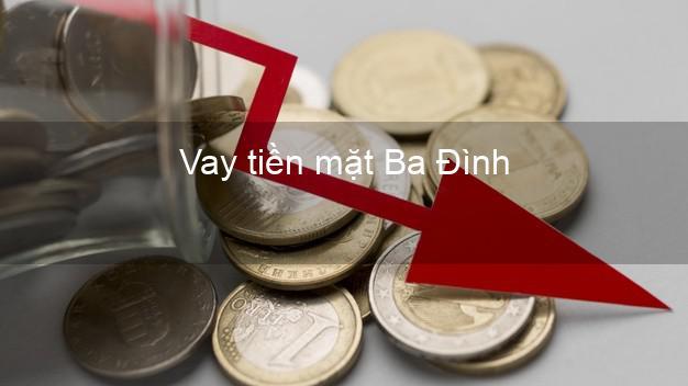 Vay tiền mặt Ba Đình Hà Nội không giữ giấy tờ