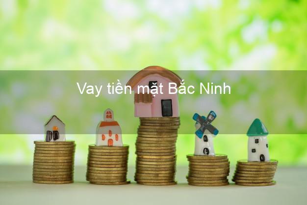 Vay tiền mặt Bắc Ninh không giữ giấy tờ