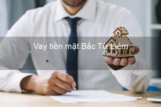 Vay tiền mặt Bắc Từ Liêm Hà Nội không giữ giấy tờ