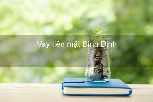 Vay tiền mặt Bình Định không giữ giấy tờ