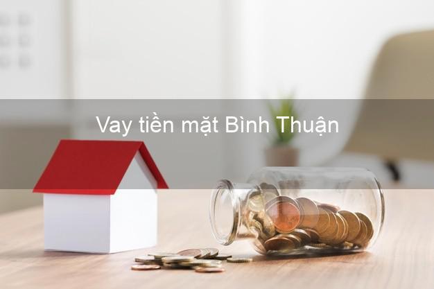 Vay tiền mặt Bình Thuận không giữ giấy tờ