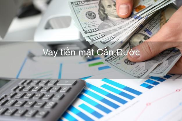 Vay tiền mặt Cần Đước Long An không giữ giấy tờ