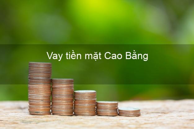 Vay tiền mặt Cao Bằng không giữ giấy tờ