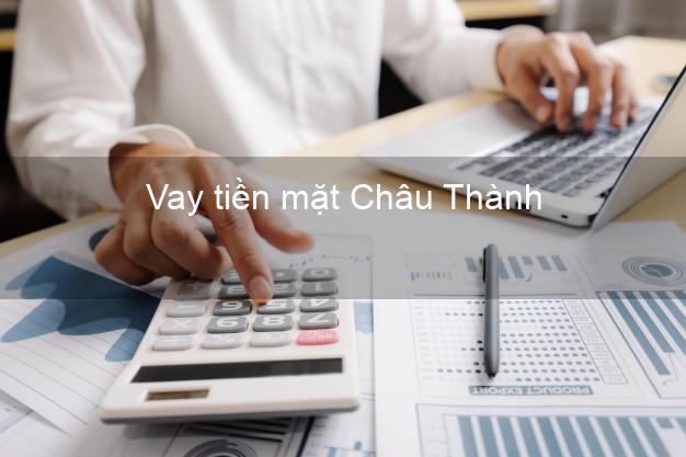 Vay tiền mặt Châu Thành Trà Vinh không giữ giấy tờ
