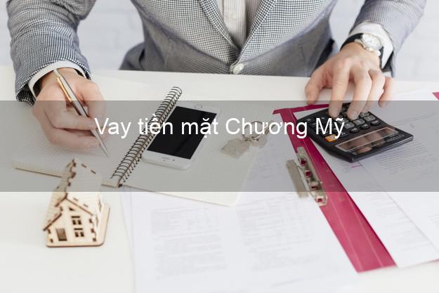 Vay tiền mặt Chương Mỹ Hà Nội không giữ giấy tờ
