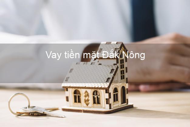 Vay tiền mặt Đắk Nông không giữ giấy tờ
