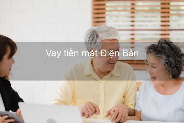 Vay tiền mặt Điện Bàn Quảng Nam không giữ giấy tờ