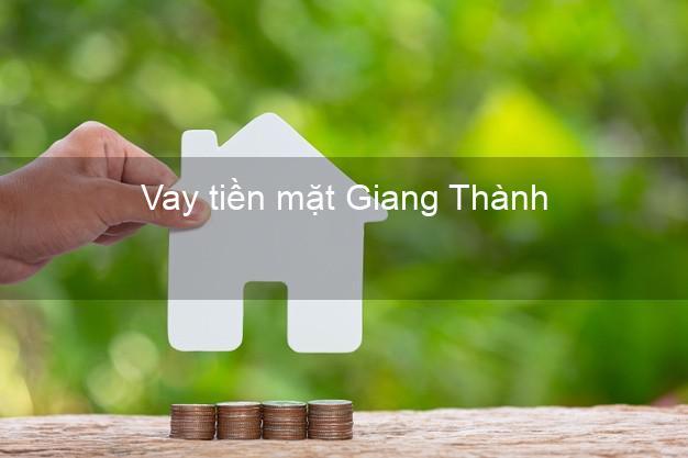 Vay tiền mặt Giang Thành Kiên Giang không giữ giấy tờ