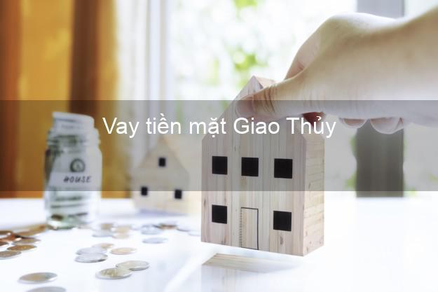 Vay tiền mặt Giao Thủy Nam Định không giữ giấy tờ