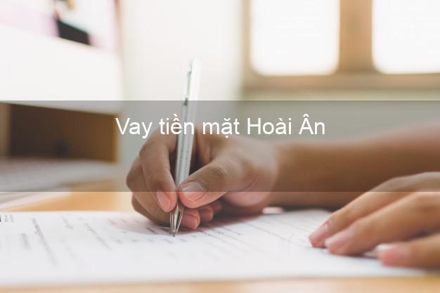 Vay tiền mặt Hoài Ân Bình Định không giữ giấy tờ