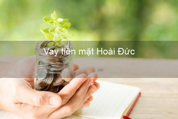 Vay tiền mặt Hoài Đức Hà Nội không giữ giấy tờ