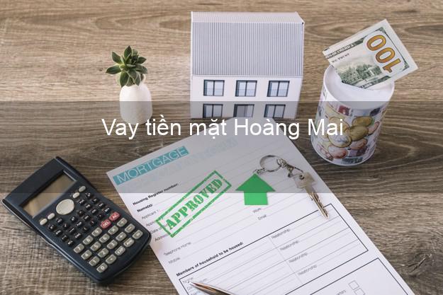 Vay tiền mặt Hoàng Mai Nghệ An không giữ giấy tờ