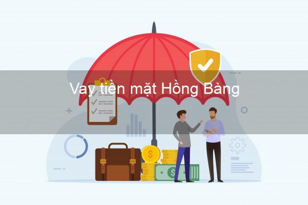 Vay tiền mặt Hồng Bàng Hải Phòng không giữ giấy tờ
