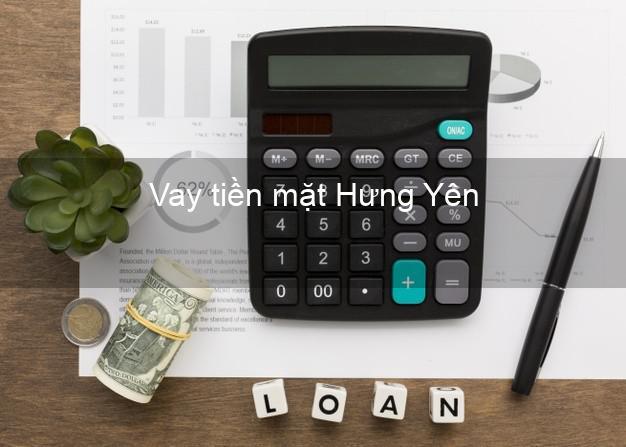 Vay tiền mặt Hưng Yên không giữ giấy tờ