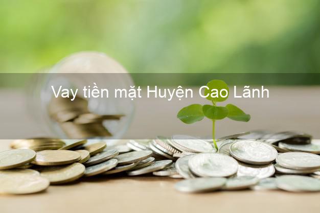 Vay tiền mặt Huyện Cao Lãnh Đồng Tháp không giữ giấy tờ