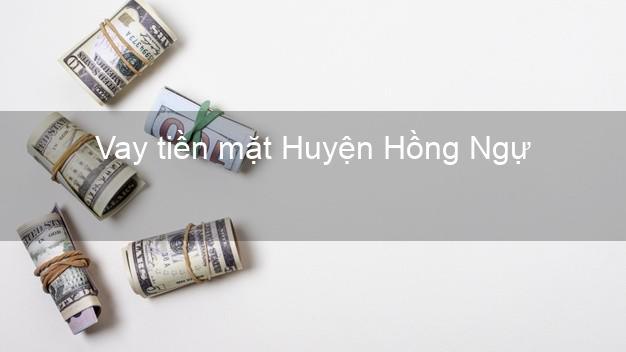 Vay tiền mặt Huyện Hồng Ngự Đồng Tháp không giữ giấy tờ