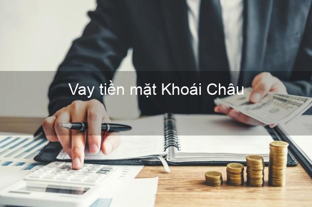 Vay tiền mặt Khoái Châu Hưng Yên không giữ giấy tờ