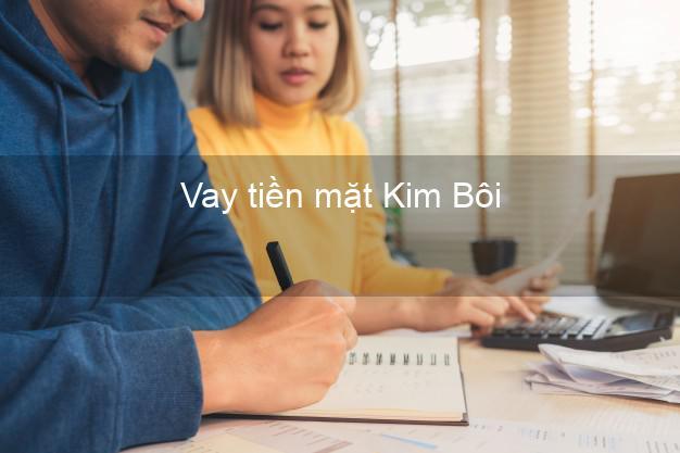 Vay tiền mặt Kim Bôi Hòa Bình không giữ giấy tờ
