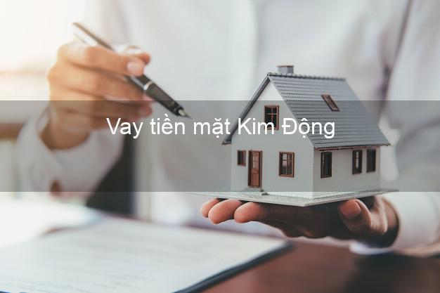 Vay tiền mặt Kim Động Hưng Yên không giữ giấy tờ