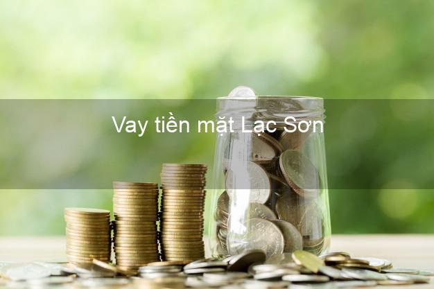 Vay tiền mặt Lạc Sơn Hòa Bình không giữ giấy tờ