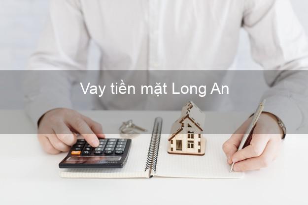 Vay tiền mặt Long An không giữ giấy tờ