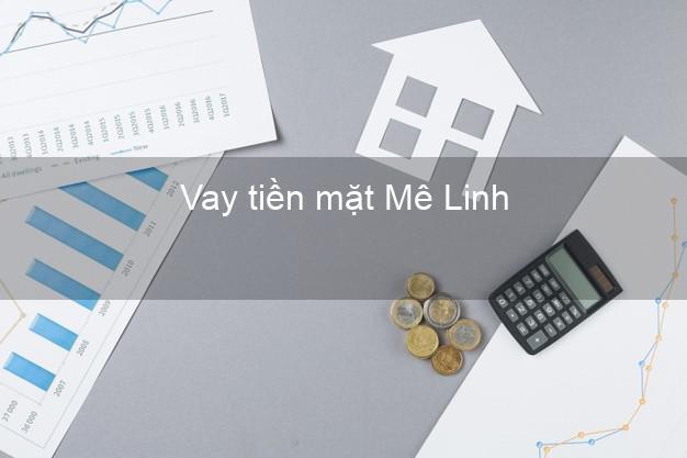 Vay tiền mặt Mê Linh Hà Nội không giữ giấy tờ