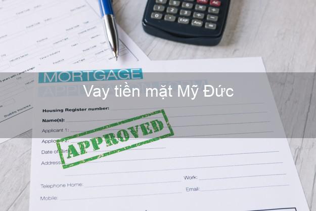 Vay tiền mặt Mỹ Đức Hà Nội không giữ giấy tờ