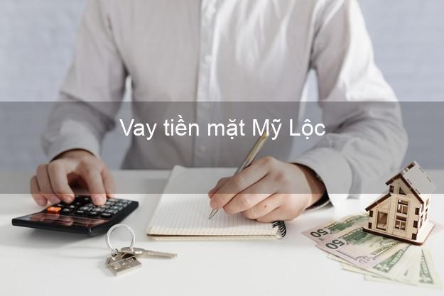 Vay tiền mặt Mỹ Lộc Nam Định không giữ giấy tờ