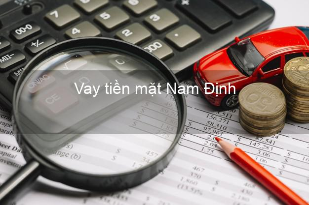 Vay tiền mặt Nam Định không giữ giấy tờ