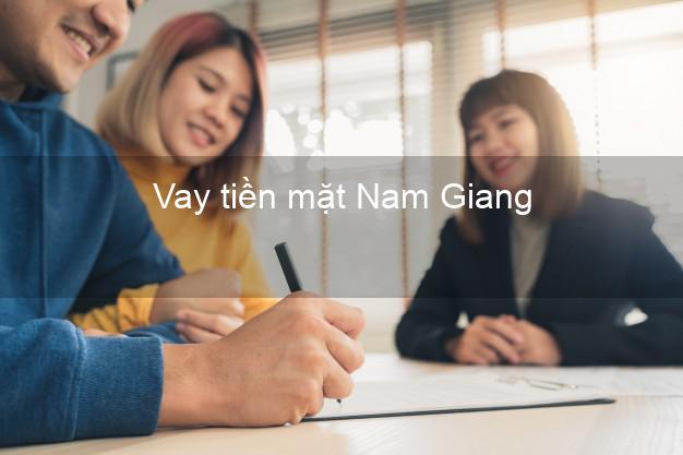 Vay tiền mặt Nam Giang Quảng Nam không giữ giấy tờ