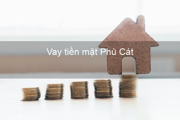Vay tiền mặt Phù Cát Bình Định không giữ giấy tờ