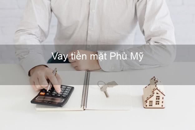 Vay tiền mặt Phù Mỹ Bình Định không giữ giấy tờ