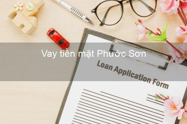 Vay tiền mặt Phước Sơn Quảng Nam không giữ giấy tờ