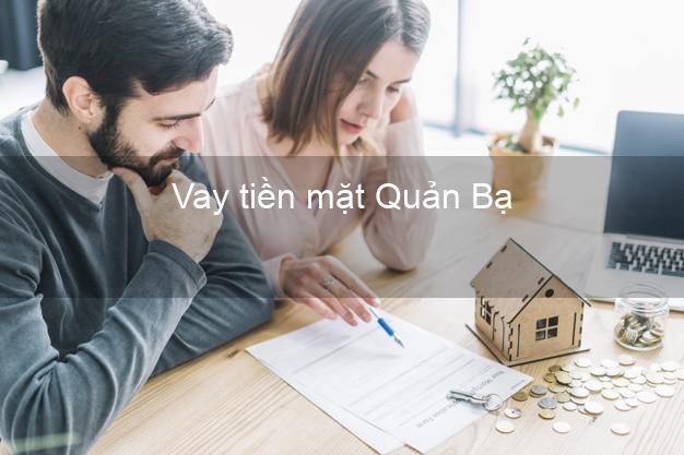 Vay tiền mặt Quản Bạ Hà Giang không giữ giấy tờ