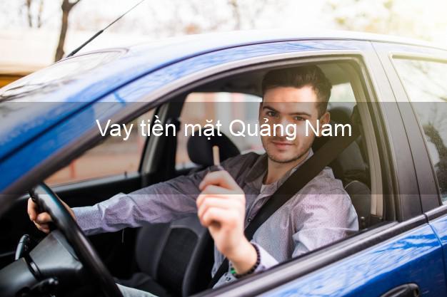 Vay tiền mặt Quảng Nam không giữ giấy tờ