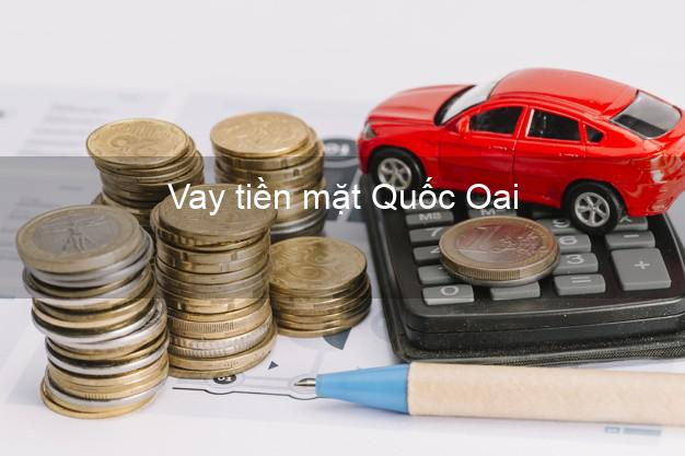 Vay tiền mặt Quốc Oai Hà Nội không giữ giấy tờ