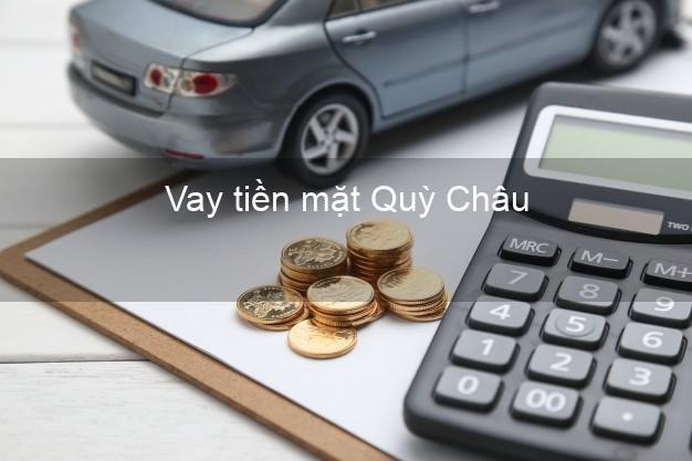 Vay tiền mặt Quỳ Châu Nghệ An không giữ giấy tờ