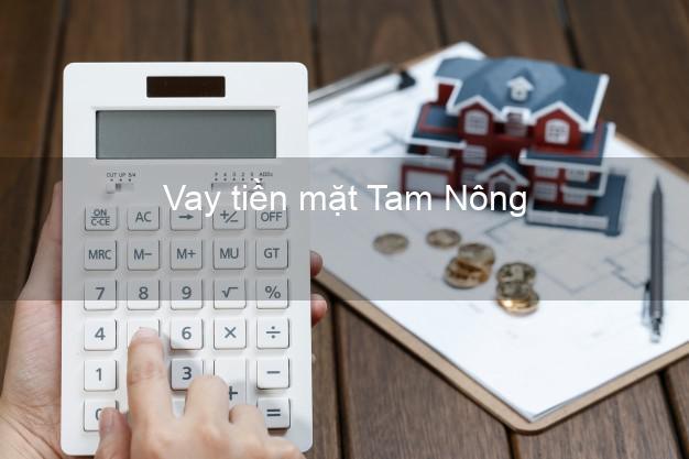 Vay tiền mặt Tam Nông Đồng Tháp không giữ giấy tờ