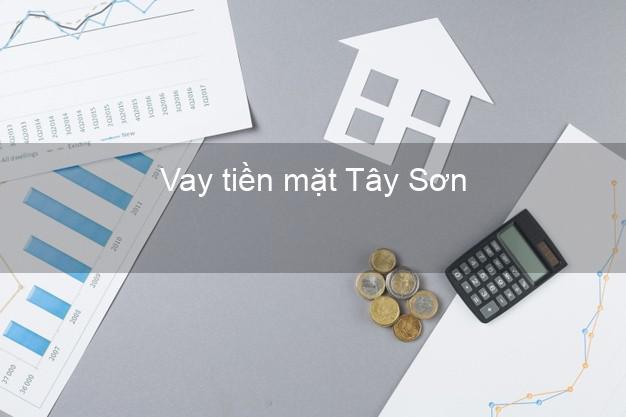 Vay tiền mặt Tây Sơn Bình Định không giữ giấy tờ
