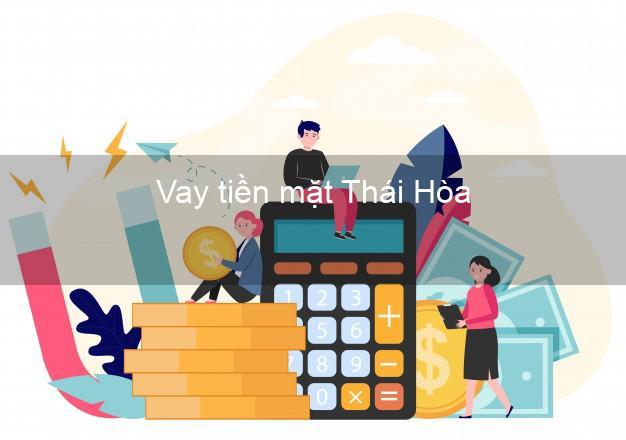 Vay tiền mặt Thái Hòa Nghệ An không giữ giấy tờ