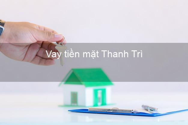 Vay tiền mặt Thanh Trì Hà Nội không giữ giấy tờ