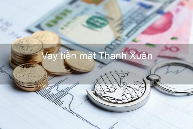 Vay tiền mặt Thanh Xuân Hà Nội không giữ giấy tờ