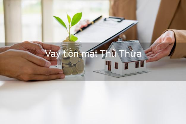 Vay tiền mặt Thủ Thừa Long An không giữ giấy tờ