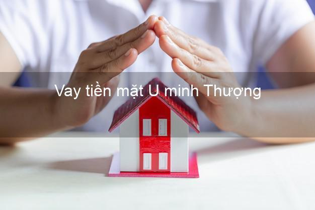 Vay tiền mặt U minh Thượng Kiên Giang không giữ giấy tờ