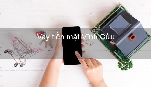 Vay tiền mặt Vĩnh Cửu Đồng Nai không giữ giấy tờ