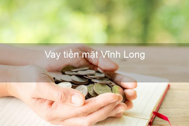 Vay tiền mặt Vĩnh Long không giữ giấy tờ