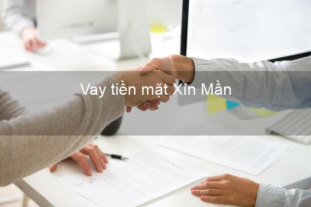 Vay tiền mặt Xín Mần Hà Giang không giữ giấy tờ