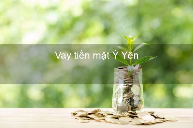 Vay tiền mặt Ý Yên Nam Định không giữ giấy tờ