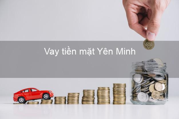 Vay tiền mặt Yên Minh Hà Giang không giữ giấy tờ