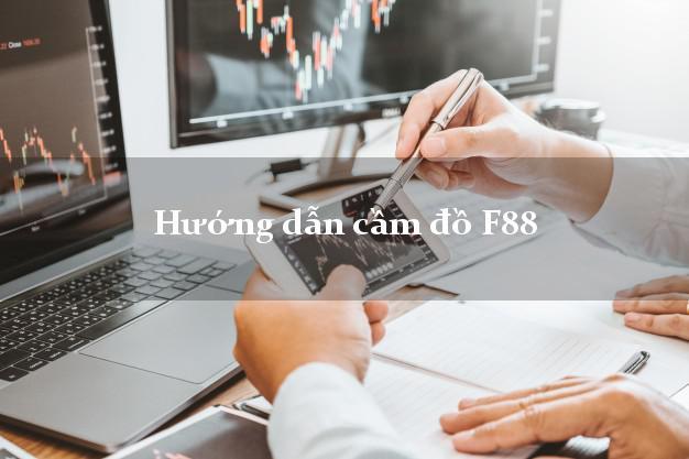 Hướng dẫn cầm đồ F88 trực tuyến